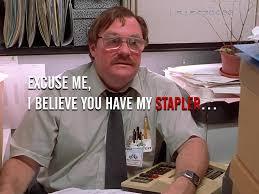 Office Space Stapler Meme - blog dashburst com wp content uploads 2013 08 i be