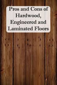 Laminate Flooring Pros And Cons Best 25 Flooring Options Ideas On Pinterest Wood Floor Colors
