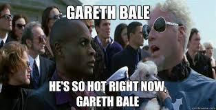 Mugatu Meme - gareth bale he s so hot right now gareth bale mugatu quickmeme