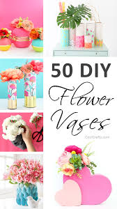 50 stunning diy flower vase ideas for your home u2022 cool crafts