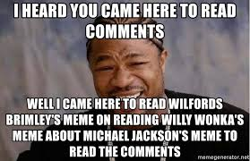 I Came Meme - i heard you came here to read comments well i came here to read