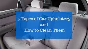 Do It Yourself Car Upholstery 5 Types Of Car Upholstery And How To Clean Them Youtube