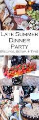 easy late summer dinner party menu setup luci u0027s morsels