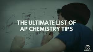 the ultimate list of ap chemistry tips albert io
