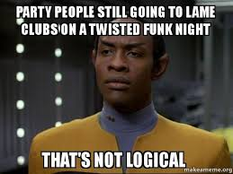 Funk Meme - party people still going to lame clubs on a twisted funk night