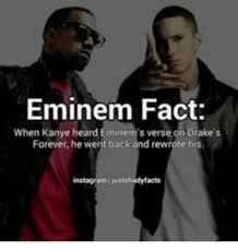 Eminem Drake Meme - eminem fact when kanye heard eminem s verse on drake s forever he