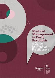 medical management in early psychosis a guide for medical