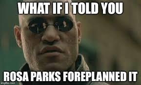 Rosa Parks Meme - rosa parks imgflip