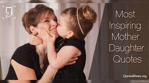 Mother And Daughter Love Quotes by Mother Daughter Quotes Short Mother And Daughter Quotes And