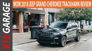 totaled jeep grand cherokee 2018 jeep grand cherokee trackhawk review interior and specs youtube