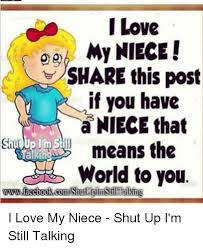 Niece Meme - i love my niece share this post if you have niece that means the