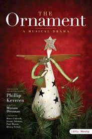 the ornament a musical drama by philip keveren genevox lifeway