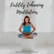 fertility enhancing guided meditations aimee raupp