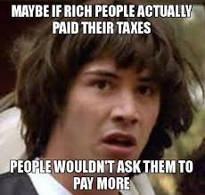 Rich People Meme - may if rich people acutally paid their taxes paradise papers
