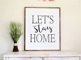 lets stay home wooden sign large wood sign home art fixer