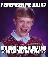 Memes Creator Online - meme creator remember me julia 8th grade book club i did your