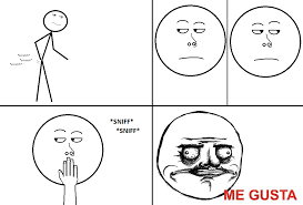 Know Your Meme Me Gusta - image 96434 me gusta know your meme