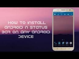 why root android android n 7 0 status bar android device no root