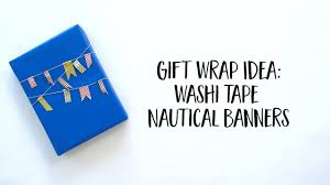 nautical wrapping paper wrapping paper diy washi nautical banners tutorial