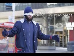 Blind Trust California Blind Trust Project Youtube
