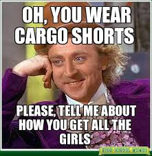 Cargo Pants Meme - pet peeve only when girls wear cargo shorts thing i hate