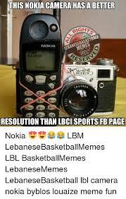 Funny Nokia Memes - this nokia camera hasabetter anesebasketbal leban tmemes nokia 2 8