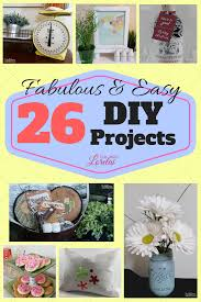 round up 26 fabulous and easy diy projects
