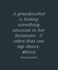 quote about a grandmother is hiding something unusual in her