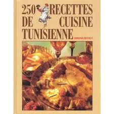 recettes de cuisine tunisienne 250 recettes de cuisine tunisienne de edmond zeitoun