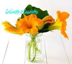 cuisiner les fleurs fleurs de courges lesquelles choisir pour cuisiner grelinette