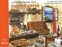 cuisine corse amazon fr les bonnes recettes de la cuisine corse josé