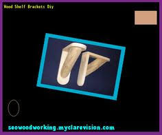 build your own shelf brackets 170059 woodworking plans and