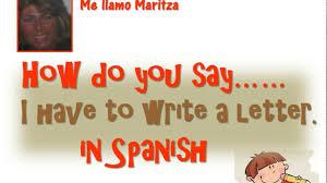how do you say u0027i have to write a letter u0027 in spanish escribir