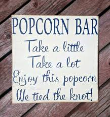 popcorn sayings for wedding best 25 wedding bar signs ideas on country wedding