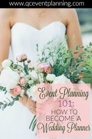 becoming a wedding planner how do you go about becoming a wedding planner becoming certified