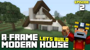 minecraft xbox one let u0027s build an a frame modern house part 2