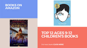 top 12 ages 9 12 children u0027s books books on amazon youtube