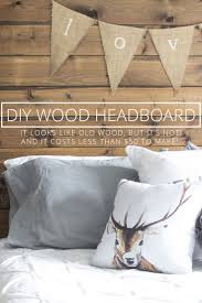best 25 making a headboard ideas on pinterest diy bed headboard how to make a reclaimed wood headboard with new wood for less than 50