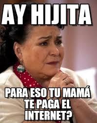 Memes Carmen - ay hijita carmen salinas meme meme on memegen