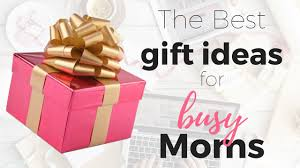 mom gifts the best gift ideas for busy moms this mom life