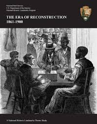 Department Of The Interior National Park Service National Park Service Releases Reconstruction Era Theme Study