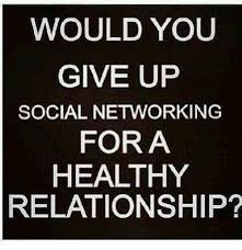 Facebook Relationship Memes - would you give up social networking for a healthy relationship