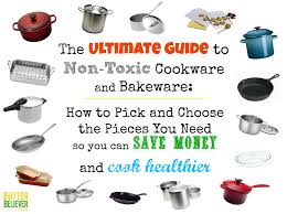 how to pick out a safe set of cookware for less money butter