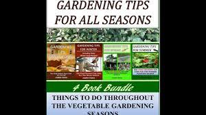 all seasons gardening tips seasonal gardening tips youtube