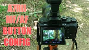 how to configure a7rii mf af button youtube