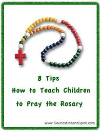 rosary for of sound mind and spirit how to teach children to pray the rosary