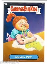 kid cards free garbage pail kid card doughy zoe gpk trading cards listia