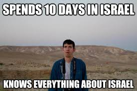 Israel Memes - spends 10 days in israel knows everything about israel