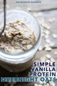 simple vanilla protein overnight oats blissful balance