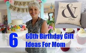 60 birthday gifts 6 exceptional 60th birthday gift ideas for gift ideas for